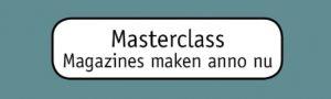 Masterclass Magazines maken anno nu