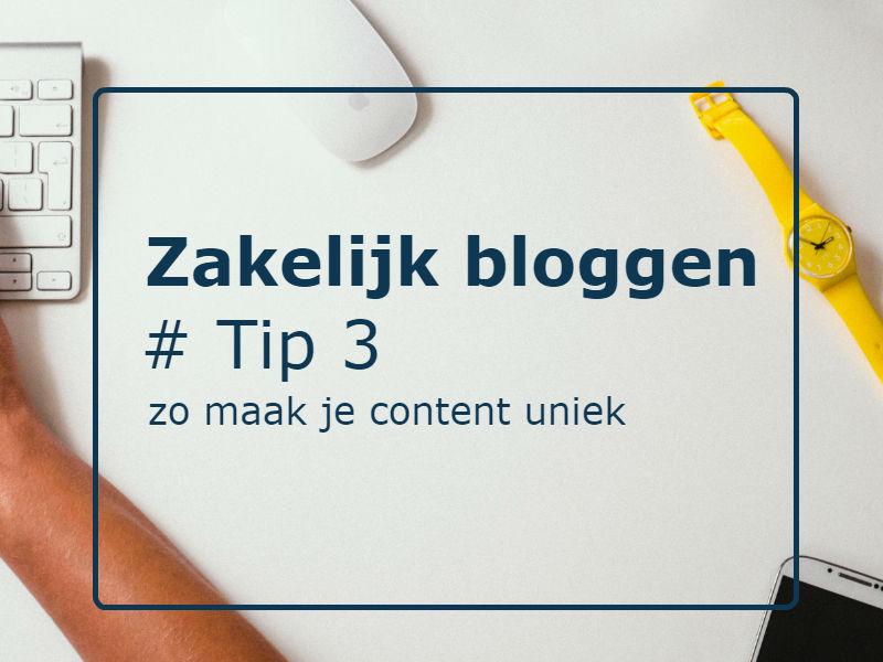 Zakelijk bloggen | tip 3: Maak je content uniek